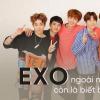 EXO: Đằng sau những nụ cười chính là nỗi đau thấu ruột gan chẳng thể nói thành lời