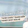 Primmy Trương và tuyệt chiêu trang điểm xinh lung linh ngày hè trong ngày hè