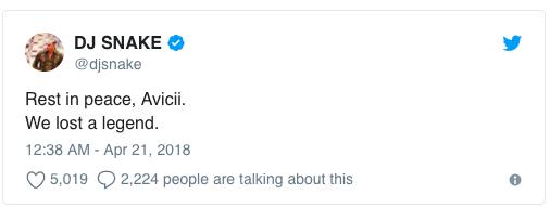 """DJ Snake: """"Hãy yên nghỉ, Avicii. Chúng ta đã mất một huyền thoại""""."""