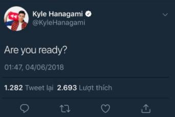 """Anh tweet ở trang twitter cá nhân của mình rằng """"Are you ready?""""."""