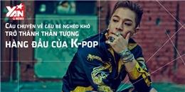 Câu chuyện về cậu bé nghèo khó trở thành thần tượng hàng đầu Kpop
