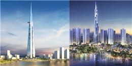 Chóng mặt với những tòa nhà cao nhất thế giới sắp sửa hoàn thành