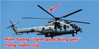 Nguyên nhân bạn nhìn thấy cánh máy bay trực thăng đứng yên dù đang bay