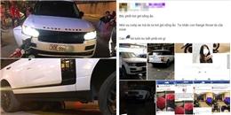 Từ vụ cướp xe Range Rover, phát hiện 'nữ thánh sống ảo' siêu lầy