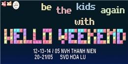 Trẻ lại với concept tuổi thơ độc – lạ của Hello Weekend Market!
