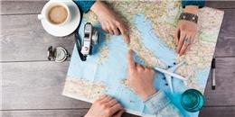 20 bí kíp nên tận dụng tối đa để có chuyến đi du lịch hoàn hảo nhất