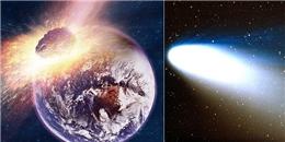 Liệu có phải hơn 2000 năm nữa, Trái Đất sẽ hy sinh vì bị Sao Chổi hủy diệt?