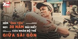 Hẻm 'ông tiên' - Nơi 30 năm mải miết cứu nhân độ thế giữa Sài Gòn