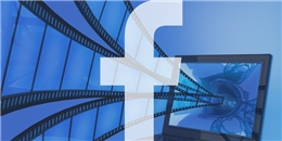 Sẽ nhiều phương án lựa chọn hơn khi Facebook thêm kênh video trực tuyến mới