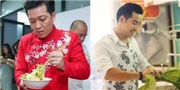 Những sao nam Việt nấu ăn khéo hơn cả vợ và người yêu