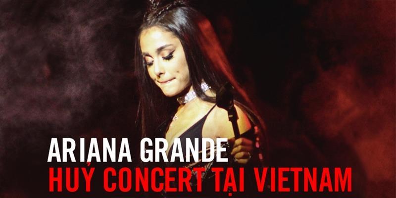 Chỉ thông báo hủy show trên Story, Ariana xem thường người hâm mộ Việt Nam quá rồi! - Tin sao Viet - Tin tuc sao Viet - Scandal sao Viet - Tin tuc cua Sao - Tin cua Sao