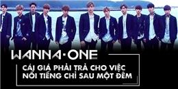 Wanna One, 'cái giá' phải trả cho việc nổi tiếng chỉ sau 1 đêm