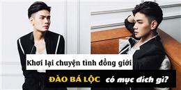 Mục đích Đào Bá Lộc hé lộ chuyện tình với nam danh hài kiêm MC đình đám là gì?