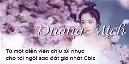 Dương Mịch: Từ cô ong nhỏ ngây thơ đến nàng hồ ly đắt giá hàng đầu Cbiz