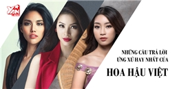Những câu trả lời ứng xử hay nhất từ trước đến nay của dàn Hoa hậu Việt