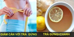 Hãy cứ dùng trà gừng nếu bạn muốn loại bỏ ngay vài kg mỡ thừa trên cơ thể