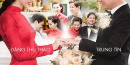 Toàn cảnh đám cưới Đặng Thu Thảo: Ôm mẹ ngấn lệ ở nhà gái, cười hạnh phúc ở nhà chồng