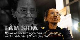 Tâm Sida: Cuộc đời giông bão và trái tim người mẹ giang hồ của nghìn đứa con nít mồ côi