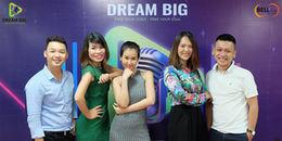 Bay cao những khát vọng âm nhạc cùng Dream Big 2017