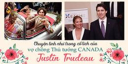 Chuyện tình như trong truyện cổ tích của vợ chồng Thủ tướng Canada 'điển trai' Justin Trudeau