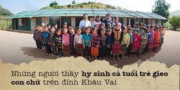 Thầy Kha, cô Tuyến và lũ trẻ bập bẹ con chữ trên đỉnh Khâu Vai lộng gió