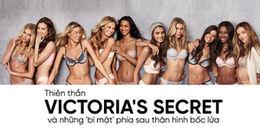 Thiên thần Victoria's Secret và những bí mật phía sau thân hình 'bốc lửa'