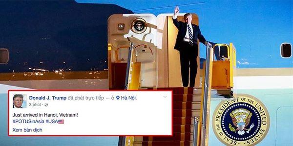 Vừa hạ cánh, tổng thống Mỹ đã livestream trên Facebook cá nhân kèm status: Vừa đến Hà Nội, Việt Nam!