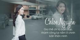 Chloe Nguyễn - những điều làm nên thành công và sự khác biệt của cô gái nổi nhất Hội con nhà giàu VN