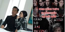 Xôn xao phim của Xa Thi Mạn và Cổ Thiên Lạc bị cấm chiếu ở Việt Nam vào phút chót