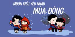 Khi yêu nhau, thì trời có lạnh đến mấy cũng trở thành Mùa đông không lạnh mà thôi!