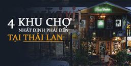 Mua sắm 'mệt nghỉ' tại những khu chợ bạn nhất định phải ghé khi đến Thái Lan