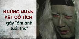 Đây chính là những nhân vật cổ tích Việt Nam gây 'ám ảnh' tuổi thơ nhất của lứa 9X