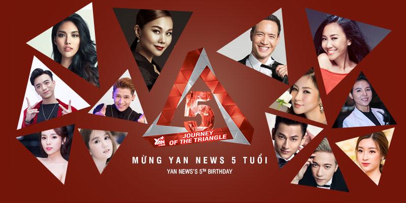 Dàn sao Việt nô nức chúc mừng sinh nhật tròn 5 tuổi của YAN News