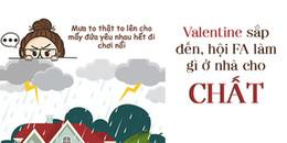 Valentine đến rồi, thế nào những kẻ FA cũng đang toan tính làm những điều này trong hôm nay