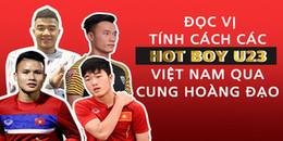 Đọc vị chính xác tính cách các soái ca U23 Việt Nam qua cung hoàng đạo của các chàng