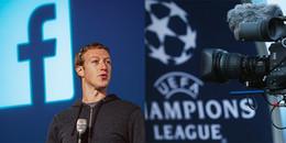 Tin vui cho fan bóng đá Việt Nam, Facebook sẽ mua bản quyền phát sóng Champions League mùa giải tới