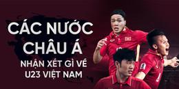 Trước chung kết, dạo một vòng châu Á xem các nước nhận xét gì về khả năng 'chiến - bại' của U23 VN