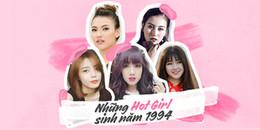 Những hot girl sinh năm 1994: tài năng, xinh đẹp và bản lĩnh