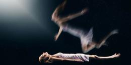 'Hồn lìa khỏi xác' chỉ là câu chuyện tâm linh hay dấu hiệu của hội chứng lạ?