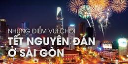 Bỏ túi ngay những địa điểm này để thong dong khắp Sài Gòn trong dịp Tết nguyên đán