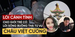 Lời cảnh tỉnh từ vụ Châu Việt Cường: Phải chăng giới trẻ quá buông thả, vô trách nhiệm với bản thân?