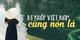 Theo chân nữ biên tập viên xinh đẹp đi khắp Việt Nam cùng chiếc nón lá