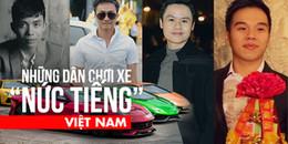 Đến nay, vẫn chưa có ai 'vượt mặt' được những dân chơi siêu xe 'nức tiếng' Việt Nam này