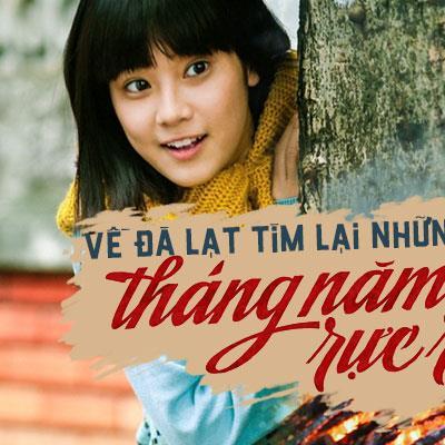 """Tìm lại những """"Tháng năm rực rỡ"""" tại 6 địa điểm ghi hình ở Đà Lạt, siêu đẹp y như trên phim!"""