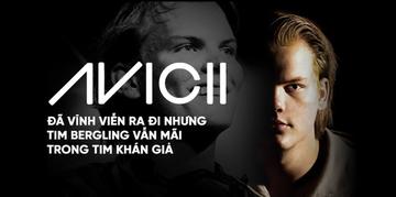 """Avicii (1989-2018): Một cuộc đời đáng nhớ -  28 năm """"sống chết"""" vì âm nhạc"""