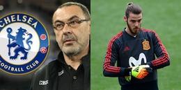 Chuyển nhượng ngày 16/6/2018: Chelsea chuẩn bị bổ nhiệm Sarri; De Gea chốt xong tương lai