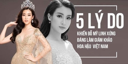 5 lý do khiến Đỗ Mỹ Linh xứng đáng làm giám khảo Hoa hậu Việt Nam 2018