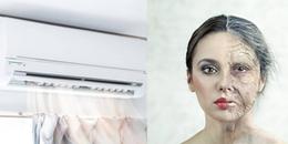 Máy điều hòa nhiệt độ có thể hủy hoại nhan sắc như thế nào?