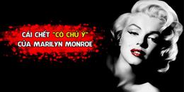Cái chết 'đầy uẩn khúc' của nữ hoàng Hollywood - Marilyn Monroe