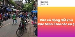 Cư dân mạng nháo nhào vì tin tức Hà Nội vừa xảy ra động đất